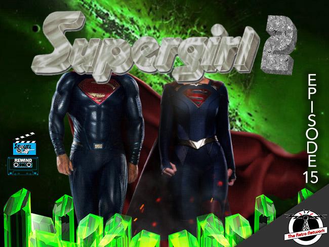 SequelQuest-Rewind-EP15-SupergirlSequel-featured.jpg