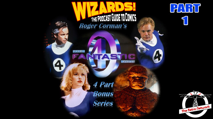 WIZARDS The Podcast Guide To Comics | BONUS: FANTASTIC FOUR Part 1